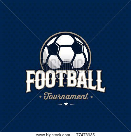 Modern professional football tournament logo with ball. Soccer badge for team, championship or league. Vector illustration.