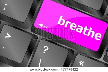 Breathe Word On Keyboard Key, Social Concept
