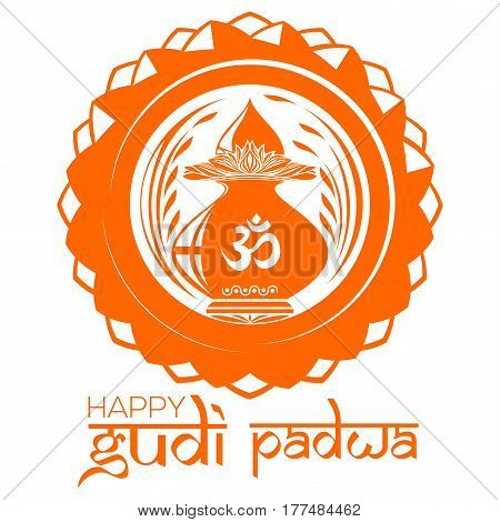Happy Gudi Padwa. Hindu New Year. Mandala logo with Kalash and Om or Aum symbol in Devanagari. Vector illustration
