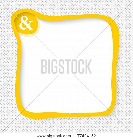Yellow frame for your text and ampersand mark
