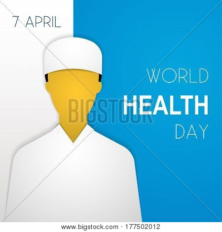 World Health Day Vector illustration Figure of the doctor in medical clothes on white-blue background with the inscription April 7 World Health Day