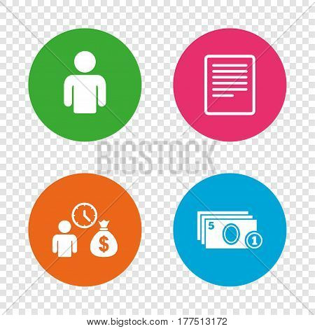 Bank loans icons. Cash money bag symbol. Apply for credit sign. Fill document and get cash money. Round buttons on transparent background. Vector