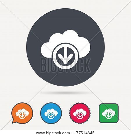 Download from cloud icon. Data storage technology symbol. Circle, speech bubble and star buttons. Flat web icons. Vector