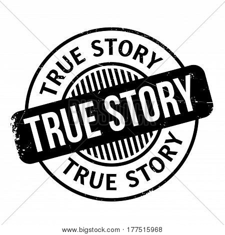 True Story rubber stamp. Grunge design with dust scratches. Effects can be easily removed for a clean, crisp look. Color is easily changed.
