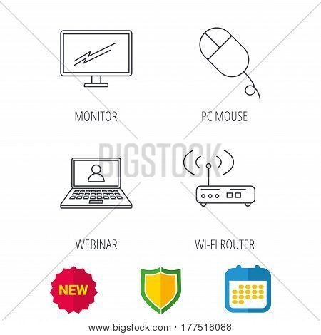 Wi-fi router, pc mouse and monitor tv icons. Webinar linear sign. Shield protection, calendar and new tag web icons. Vector