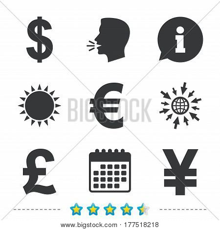Dollar, Euro, Pound and Yen currency icons. USD, EUR, GBP and JPY money sign symbols. Information, go to web and calendar icons. Sun and loud speak symbol. Vector
