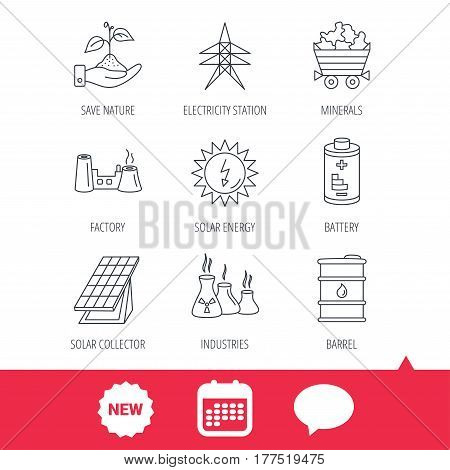 Solar collector energy, battery and oil barrel icons. Minerals, electricity station and factory linear signs. Industries, save nature icons. New tag, speech bubble and calendar web icons. Vector