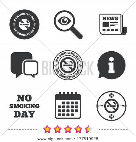 No smoking day icons. Against cigarettes signs. Quit or stop smoking symbols. Newspaper, information and calendar icons. Investigate magnifier, chat symbol. Vector