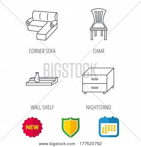Corner sofa, nightstand and chair icons. Wall shelf linear sign. Shield protection, calendar and new tag web icons. Vector