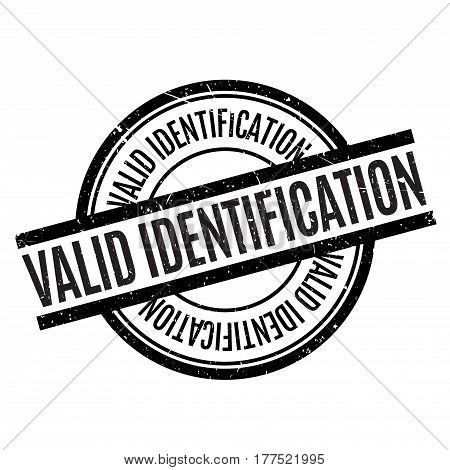 Valid Identification rubber stamp. Grunge design with dust scratches. Effects can be easily removed for a clean, crisp look. Color is easily changed.