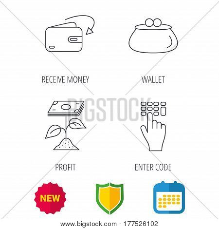 Cash money, profit and wallet icons. Receive money, enter code linear sign. Shield protection, calendar and new tag web icons. Vector