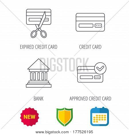 Bank credit card, approved card icons. Expired credit card linear sign. Shield protection, calendar and new tag web icons. Vector