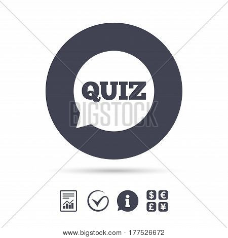 Quiz speech bubble sign icon. Questions and answers game symbol. Report document, information and check tick icons. Currency exchange. Vector
