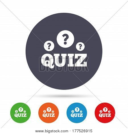 Quiz with question marks sign icon. Questions and answers game symbol. Round colourful buttons with flat icons. Vector