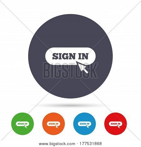 Sign in with cursor pointer sign icon. Login symbol. Website navigation. Round colourful buttons with flat icons. Vector