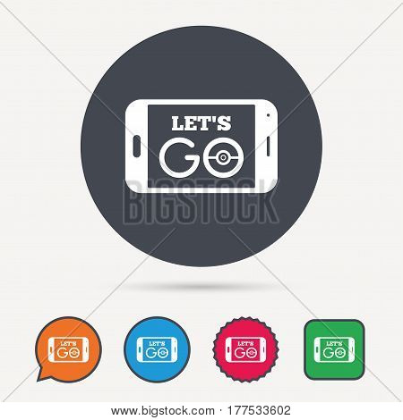 Smartphone game icon. Let's Go symbol. Pokemon game concept. Circle, speech bubble and star buttons. Flat web icons. Vector