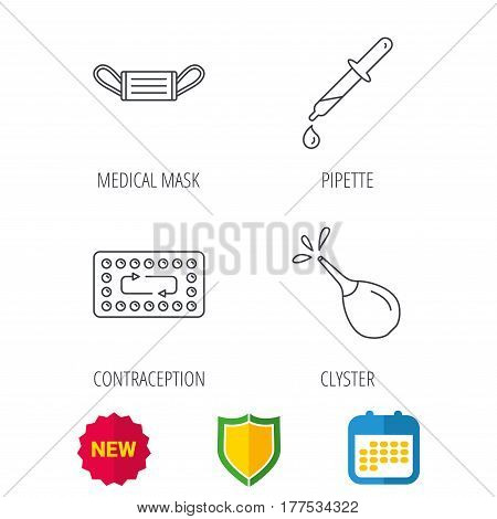 Medical mask, contraception and pipette icons. Clyster linear sign. Shield protection, calendar and new tag web icons. Vector