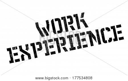Work Experience rubber stamp. Grunge design with dust scratches. Effects can be easily removed for a clean, crisp look. Color is easily changed.