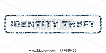 Identity Theft text textile seal stamp watermark. Blue jeans fabric vectorized texture. Vector tag inside rounded rectangular banner. Rubber sign with fiber textile structure.