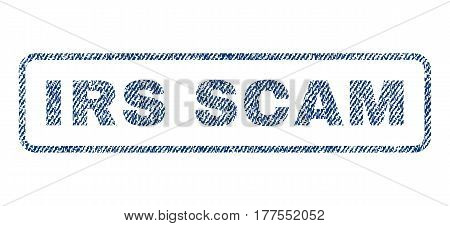 Irs Scam text textile seal stamp watermark. Blue jeans fabric vectorized texture. Vector tag inside rounded rectangular shape. Rubber emblem with fiber textile structure.