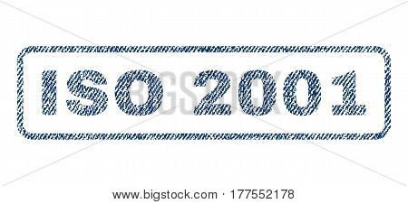 ISO 2001 text textile seal stamp watermark. Blue jeans fabric vectorized texture. Vector tag inside rounded rectangular shape. Rubber sign with fiber textile structure.