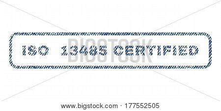 ISO 13485 Certified text textile seal stamp watermark. Blue jeans fabric vectorized texture. Vector tag inside rounded rectangular shape. Rubber emblem with fiber textile structure.