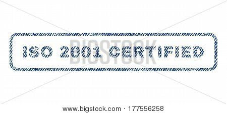 ISO 2001 Certified text textile seal stamp watermark. Blue jeans fabric vectorized texture. Vector tag inside rounded rectangular shape. Rubber emblem with fiber textile structure.
