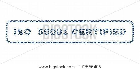 ISO 50001 Certified text textile seal stamp watermark. Blue jeans fabric vectorized texture. Vector caption inside rounded rectangular banner. Rubber sticker with fiber textile structure.