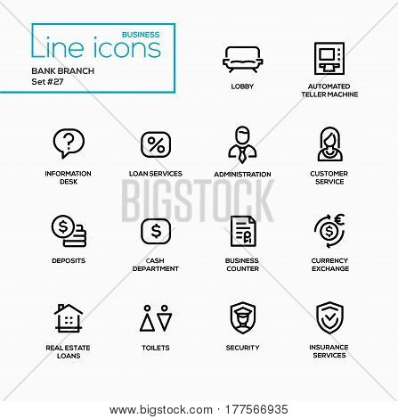 Bank branch - modern vector single line icons set. Lobby, automated teller machine, information desk, loan, customer service, administration, deposit, cash department, business counter, currency exchange, real estate, house, toilet, security, insurance.