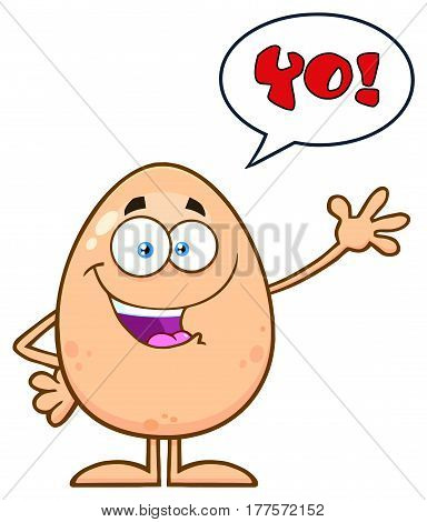 Happy Egg Cartoon Mascot Character Waving For Greeting With Speech Bubble And Text Yo! Illustration Isolated On White Background