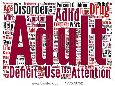 Adult ADHD Drug Use Skyrockets text background word cloud concept