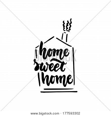 Home sweet home - hand drawn lettering phrase isolated on the white background. Fun brush ink inscription for photo overlays, greeting card or t-shirt print, poster design