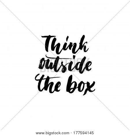 Think outside the box - hand drawn lettering phrase isolated on the white background. Fun brush ink inscription for photo overlays, greeting card or t-shirt print, poster design