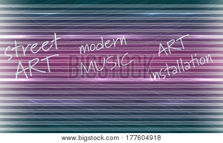 Abstract background with the words art installation street art modern music