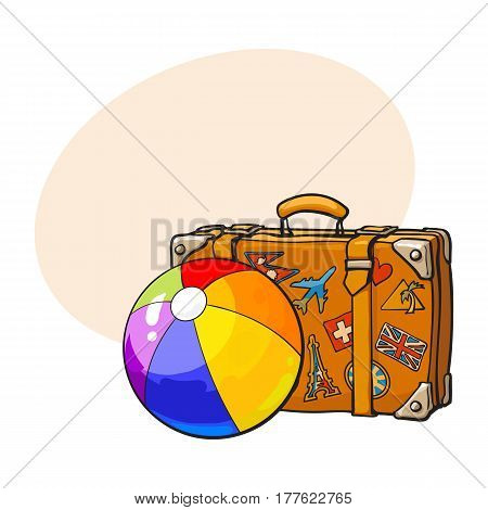 Travel suitcase with labels and rainbow colored inflatable ball, sketch vector illustration with place for text. Hand drawn suitcase with tourist labels and beach ball, summer vacation