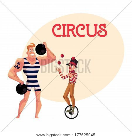 Circus performers - strongman, strong man and clown juggling balls while riding unicycle, cartoon vector illustration with place for text. Strongman and juggle circus performers