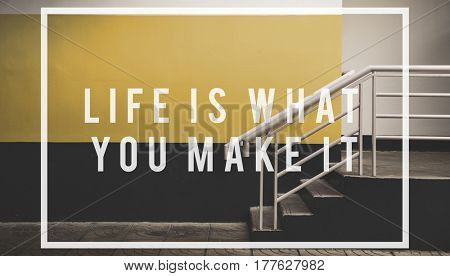 life is what you make it quote overlay