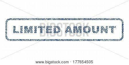 Limited Amount text textile seal stamp watermark. Blue jeans fabric vectorized texture. Vector caption inside rounded rectangular shape. Rubber emblem with fiber textile structure.