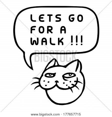 Let's go for a walk! Cartoon Cat Head. Speech Bubble. Vector Illustration.