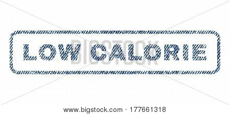 Low Calorie text textile seal stamp watermark. Blue jeans fabric vectorized texture. Vector caption inside rounded rectangular shape. Rubber emblem with fiber textile structure.