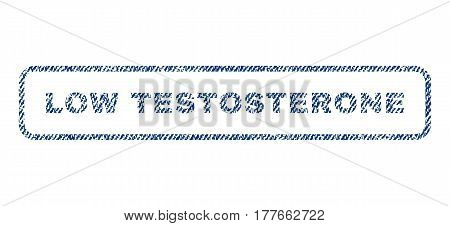 Low Testosterone text textile seal stamp watermark. Blue jeans fabric vectorized texture. Vector caption inside rounded rectangular banner. Rubber sign with fiber textile structure.