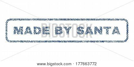 Made By Santa text textile seal stamp watermark. Blue jeans fabric vectorized texture. Vector caption inside rounded rectangular shape. Rubber emblem with fiber textile structure.
