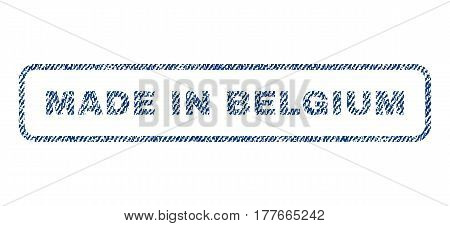 Made In Belgium text textile seal stamp watermark. Blue jeans fabric vectorized texture. Vector caption inside rounded rectangular shape. Rubber sticker with fiber textile structure.