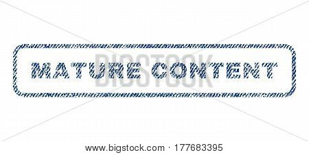 Mature Content text textile seal stamp watermark. Blue jeans fabric vectorized texture. Vector tag inside rounded rectangular banner. Rubber emblem with fiber textile structure.