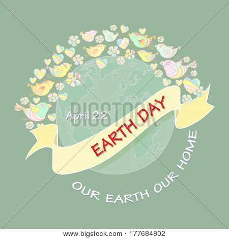 Cartoon Earth Day Illustration. Planet, bird, heart, flower and text Our Earth our home.  On blue background.