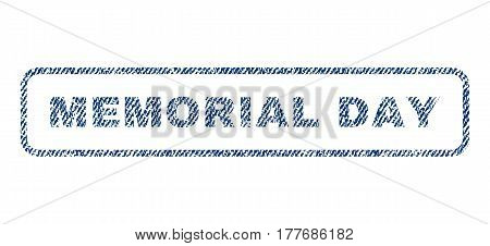 Memorial Day text textile seal stamp watermark. Blue jeans fabric vectorized texture. Vector caption inside rounded rectangular shape. Rubber sign with fiber textile structure.