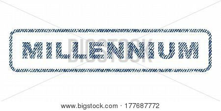 Millennium text textile seal stamp watermark. Blue jeans fabric vectorized texture. Vector caption inside rounded rectangular shape. Rubber sticker with fiber textile structure.