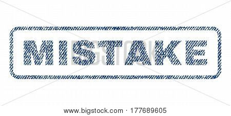 Mistake text textile seal stamp watermark. Blue jeans fabric vectorized texture. Vector caption inside rounded rectangular banner. Rubber emblem with fiber textile structure.