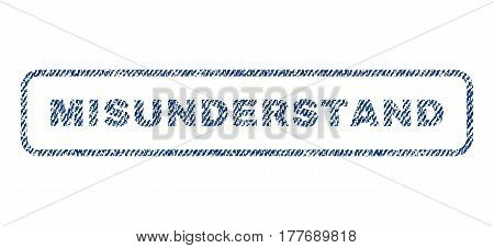 Misunderstand text textile seal stamp watermark. Blue jeans fabric vectorized texture. Vector tag inside rounded rectangular banner. Rubber sign with fiber textile structure.