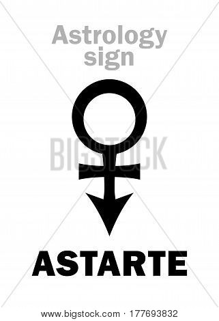 Astrology Alphabet: ASTARTE (Venus), The Star of evening and morning. Hieroglyphics character sign (modern symbol)